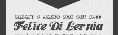 """SABATO 5.03.2016 // HAVE A NICE BOOK: INCONTRO CON """"FELICE DI LERNIA"""""""