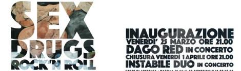 """Venerdì 25 marzo // Inaugurazione mostra """"SEX, DRUGS AND ROCK'N ROLL"""""""