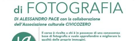 Corso Avanzato di Fotografia  con Civico Zero e Alessandro Pace