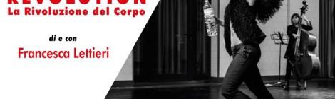 """REVOLUTION-La rivoluzione del corpo, Francesca Lettieri al Centro Culturale """"A. Moro"""""""