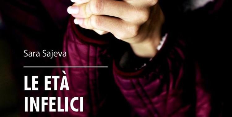 """Le età infelici"" - Sara Sajeva"